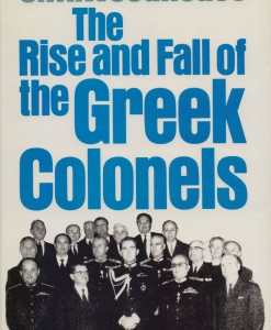 THE RISE AND FALL OF THE GREEK COLONELS